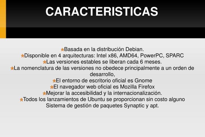Basada en la distribución Debian.