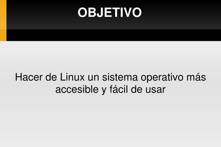 Hacer de Linux un sistema operativo más accesible y fácil de usar