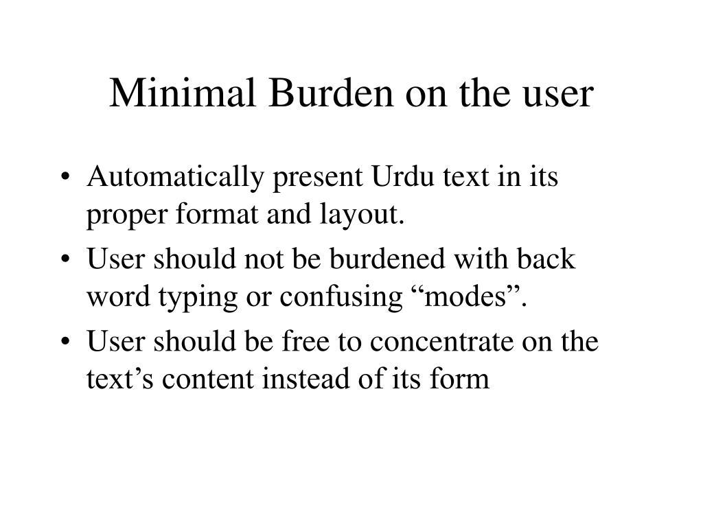 Minimal Burden on the user