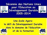 d cennie des nations unies pour l education au d veloppement durable 2005 2014