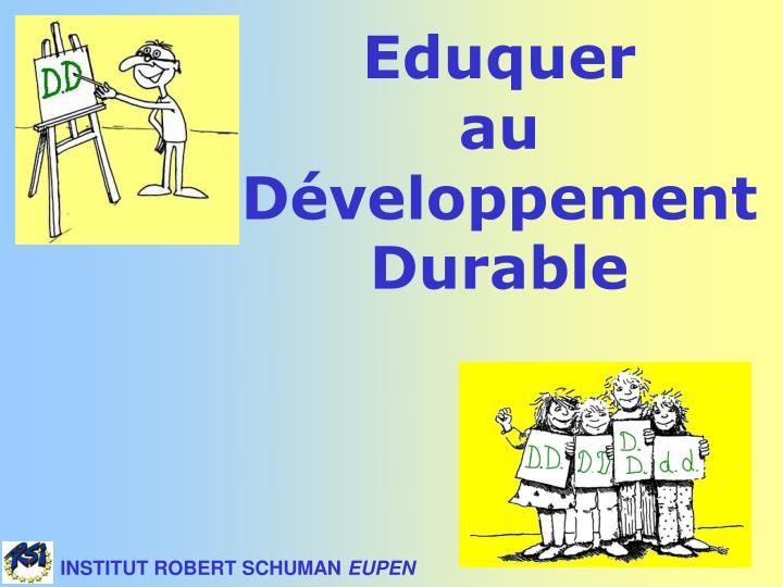 Eduquer