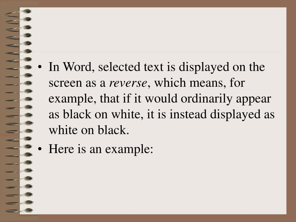 In Word, selected text is displayed on the screen as a