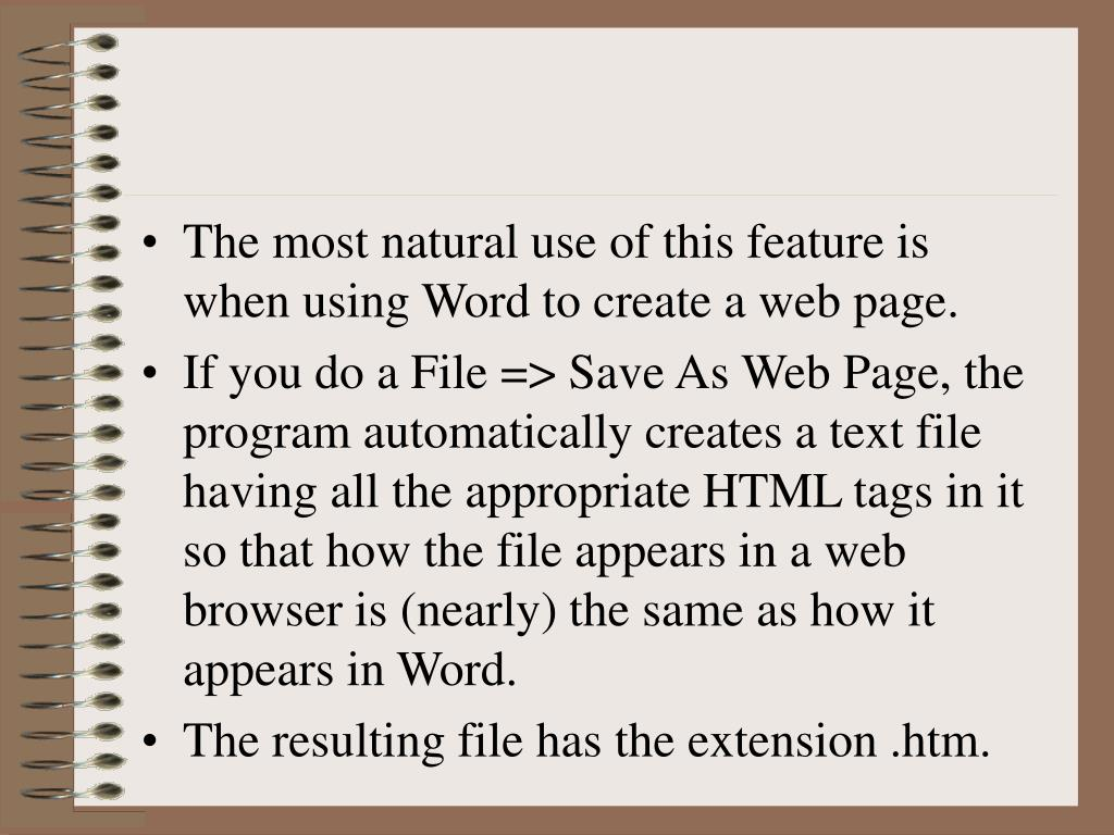 The most natural use of this feature is when using Word to create a web page.