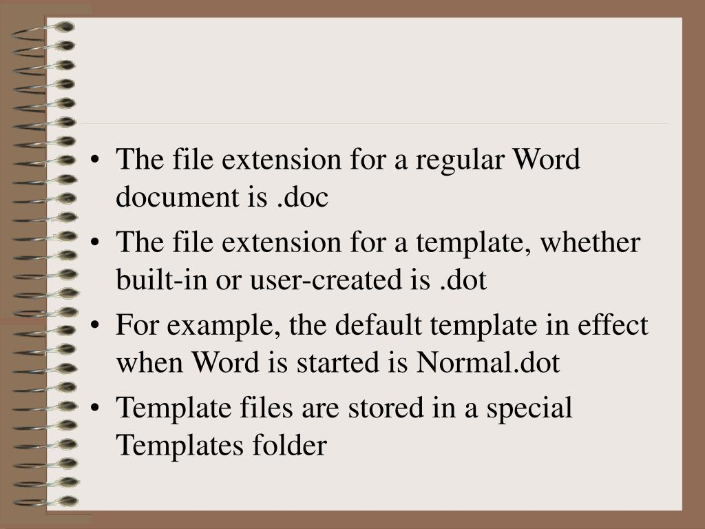 The file extension for a regular Word document is .doc