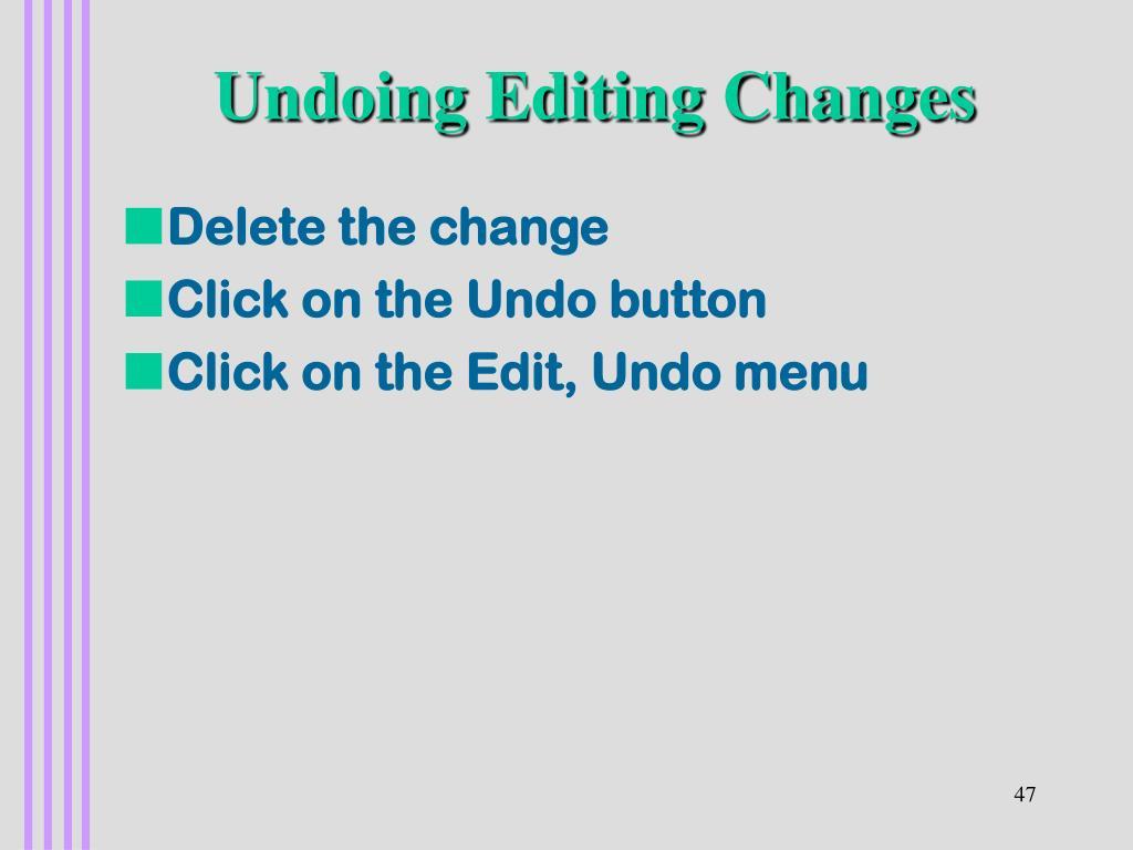 Undoing Editing Changes