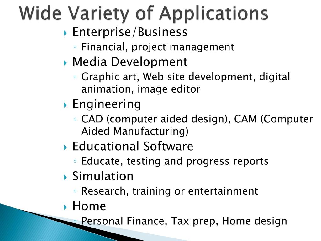 Wide Variety of Applications