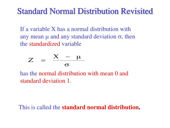 If a variable X has a normal distribution with any mean