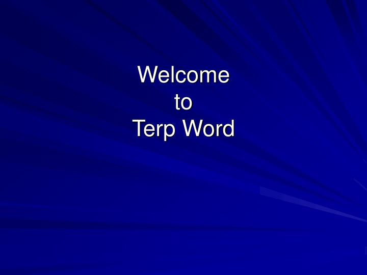 Welcome to terp word