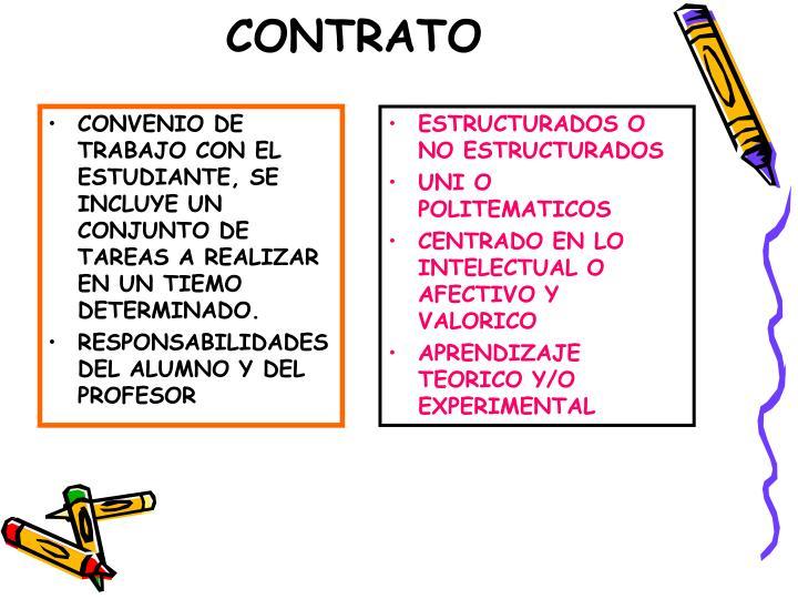 CONVENIO DE TRABAJO CON EL ESTUDIANTE, SE INCLUYE UN CONJUNTO DE TAREAS A REALIZAR EN UN TIEMO DETERMINADO.