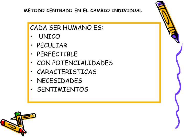 CADA SER HUMANO ES: