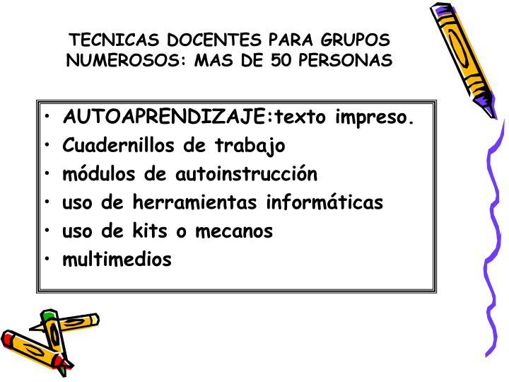 TECNICAS DOCENTES PARA GRUPOS NUMEROSOS: MAS DE 50 PERSONAS