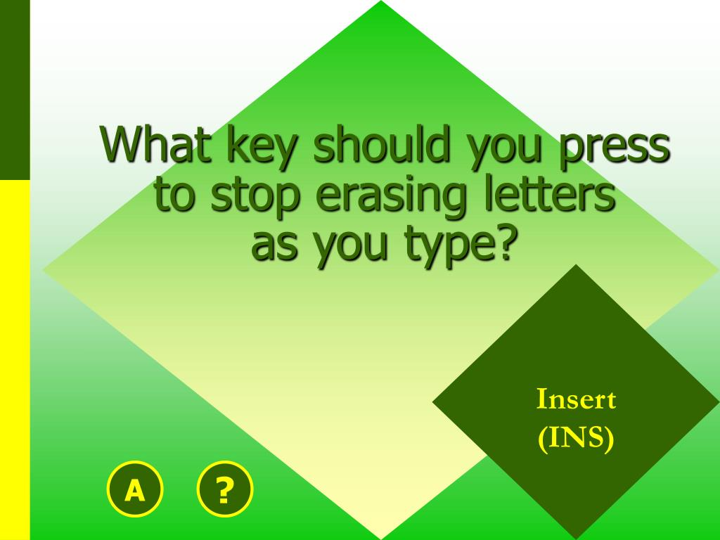 What key should you press to stop erasing letters