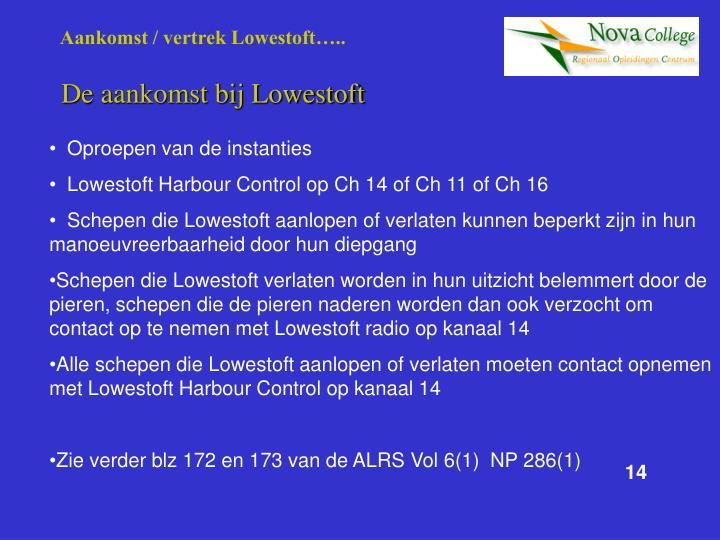 Aankomst / vertrek Lowestoft…..