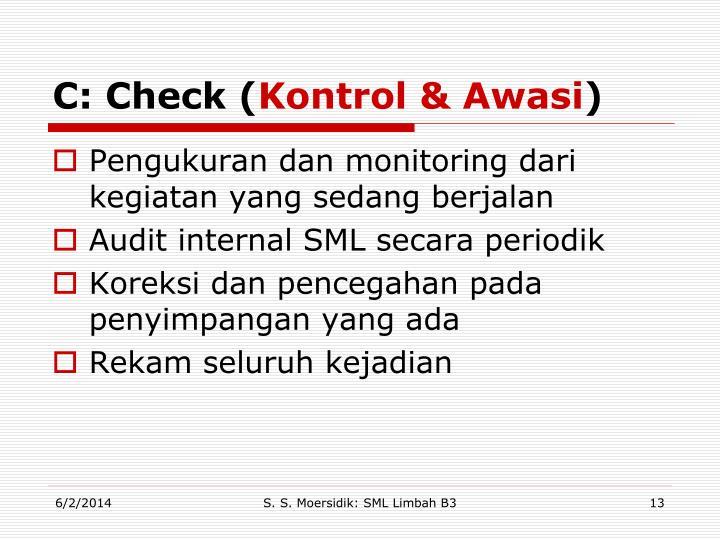 C: Check (