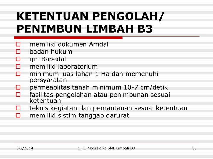 KETENTUAN PENGOLAH/ PENIMBUN LIMBAH B3