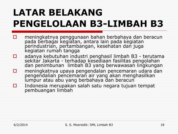 LATAR BELAKANG PENGELOLAAN B3-LIMBAH B3