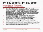 pp 18 1999 jo pp 85 1999 mengatur tentang