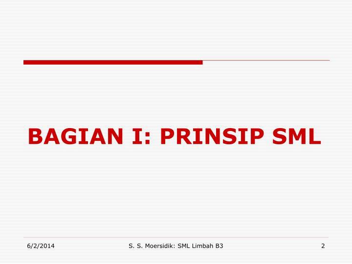 BAGIAN I: PRINSIP SML