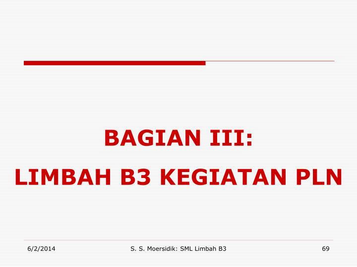 BAGIAN III: