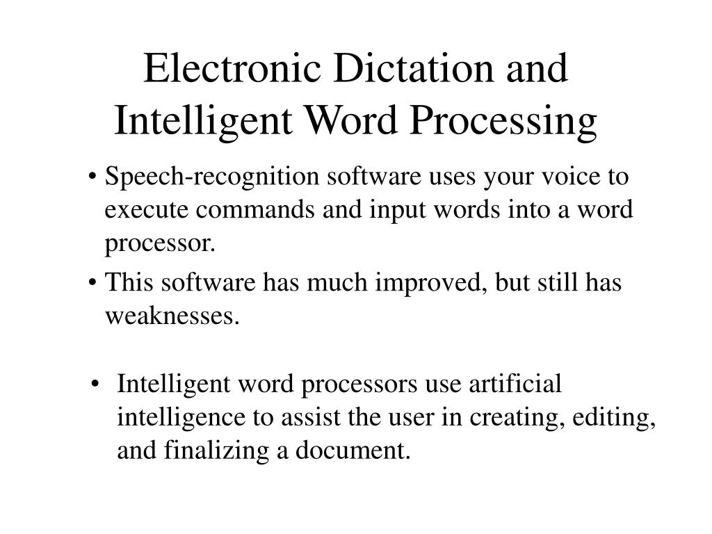 Intelligent word processors use artificial intelligence to assist the user in creating, editing, and finalizing a document.