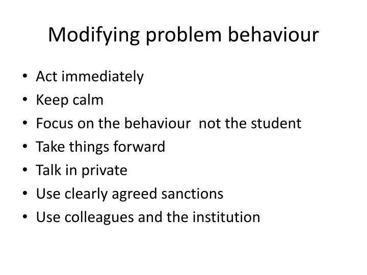 Modifying problem behaviour