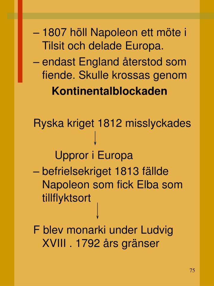 1807 höll Napoleon ett möte i Tilsit och delade Europa.