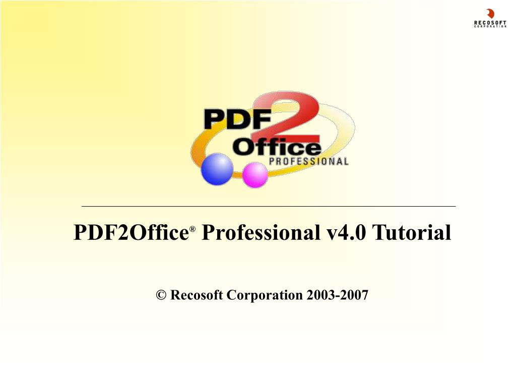 pdf2office professional v4 0 tutorial recosoft corporation 2003 2007