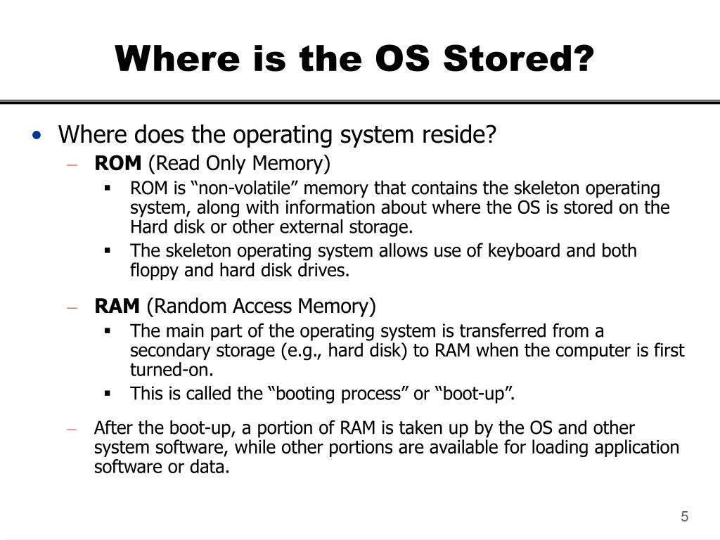 Where is the OS Stored?