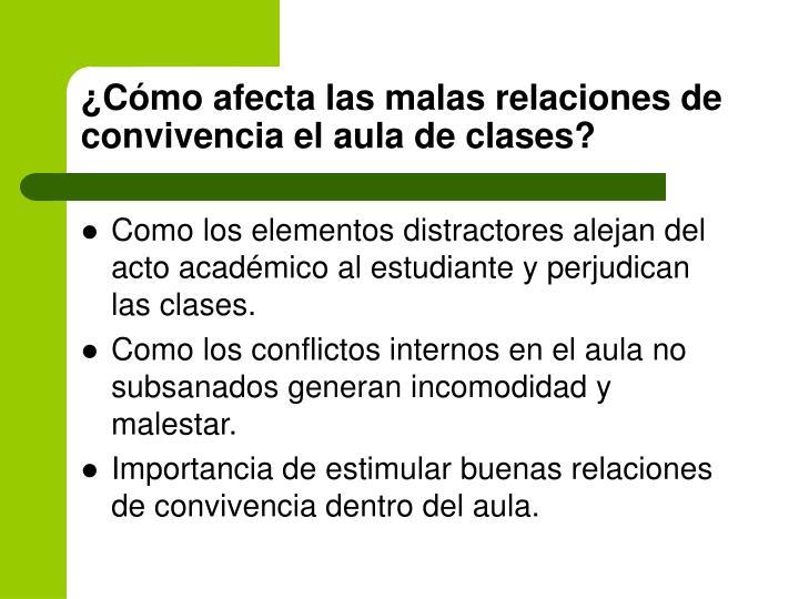 ¿Cómo afecta las malas relaciones de convivencia el aula de clases?
