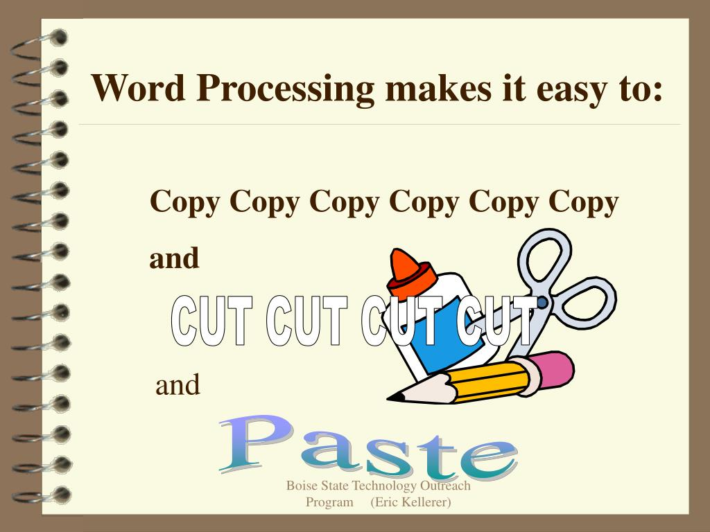 Word Processing makes it easy to: