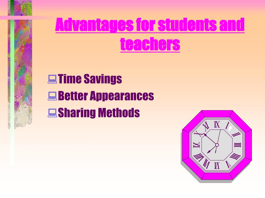 Advantages for students and teachers