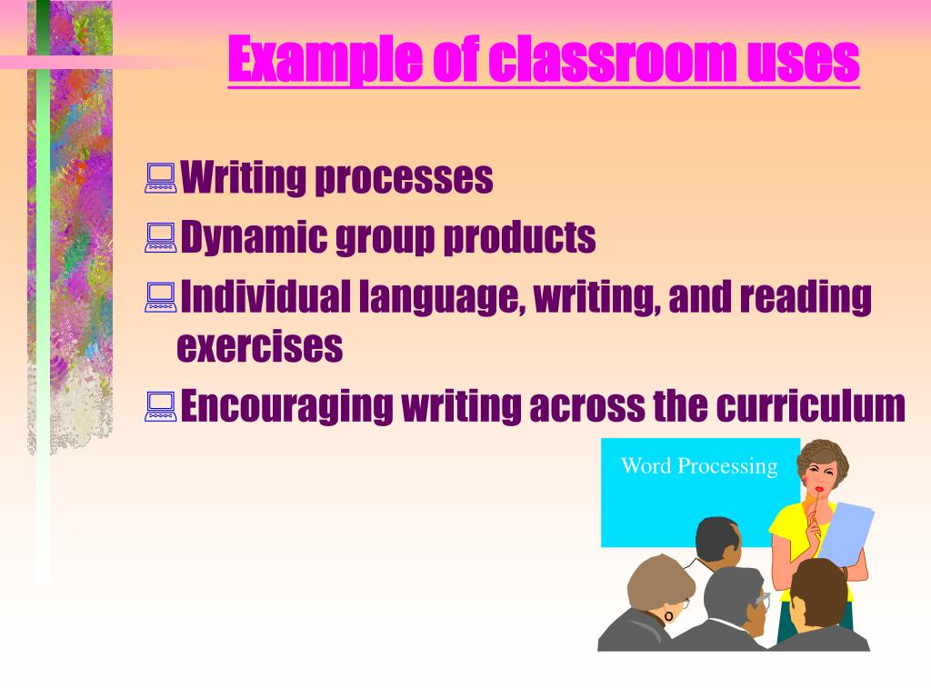 Example of classroom uses
