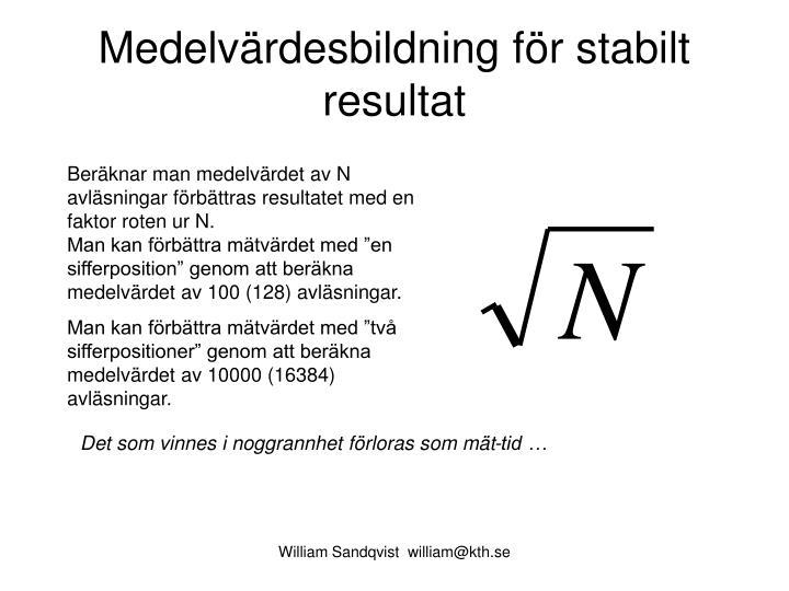 Medelvärdesbildning för stabilt resultat