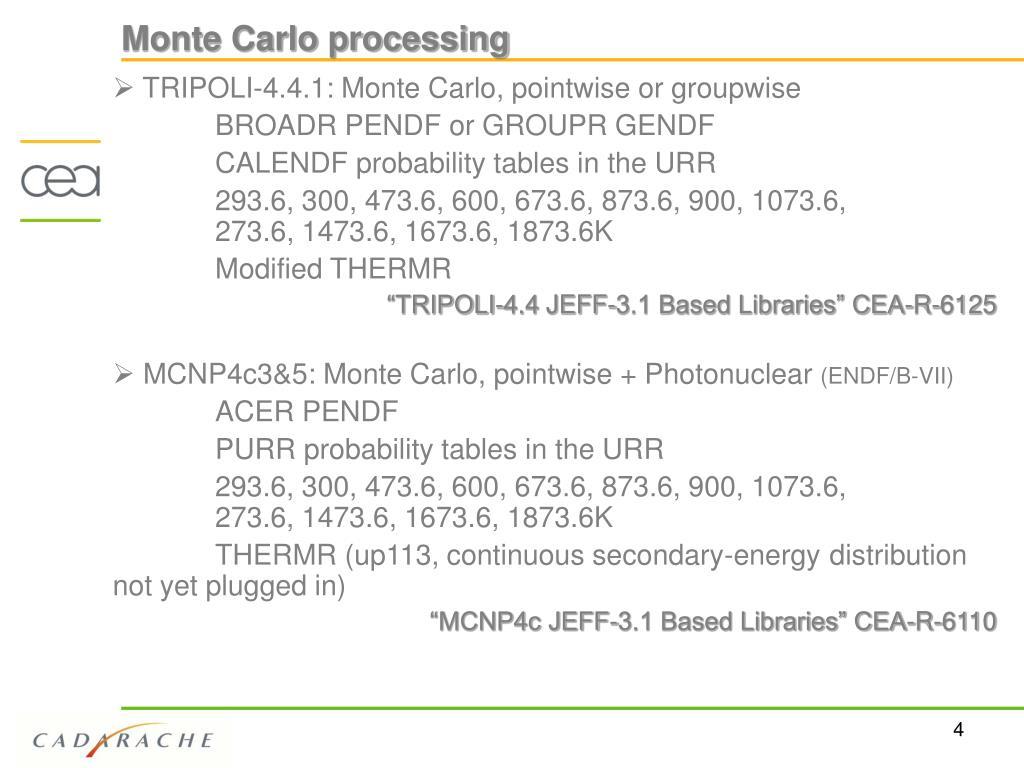 Monte Carlo processing