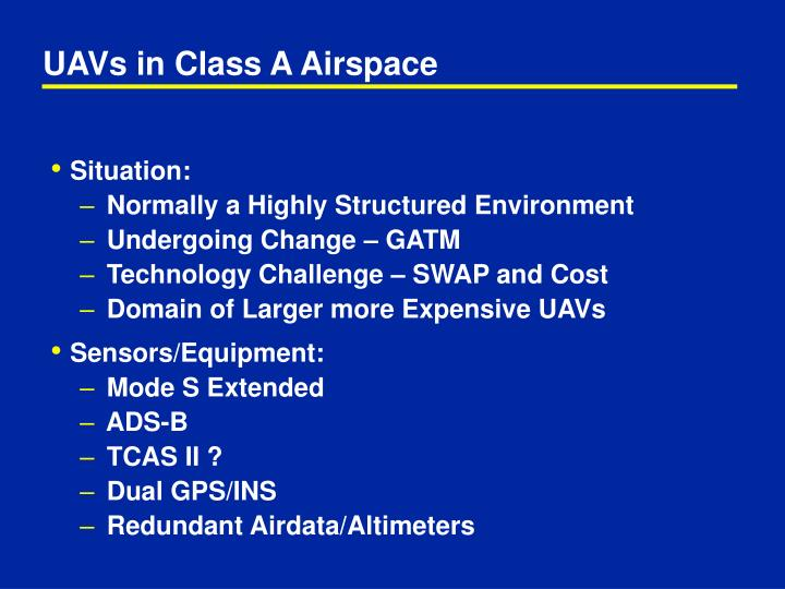 UAVs in Class A Airspace