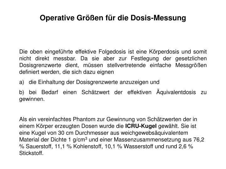 Operative Größen für die Dosis-Messung