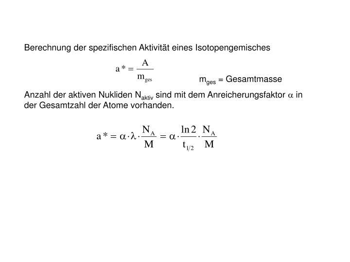 Berechnung der spezifischen Aktivität eines Isotopengemisches
