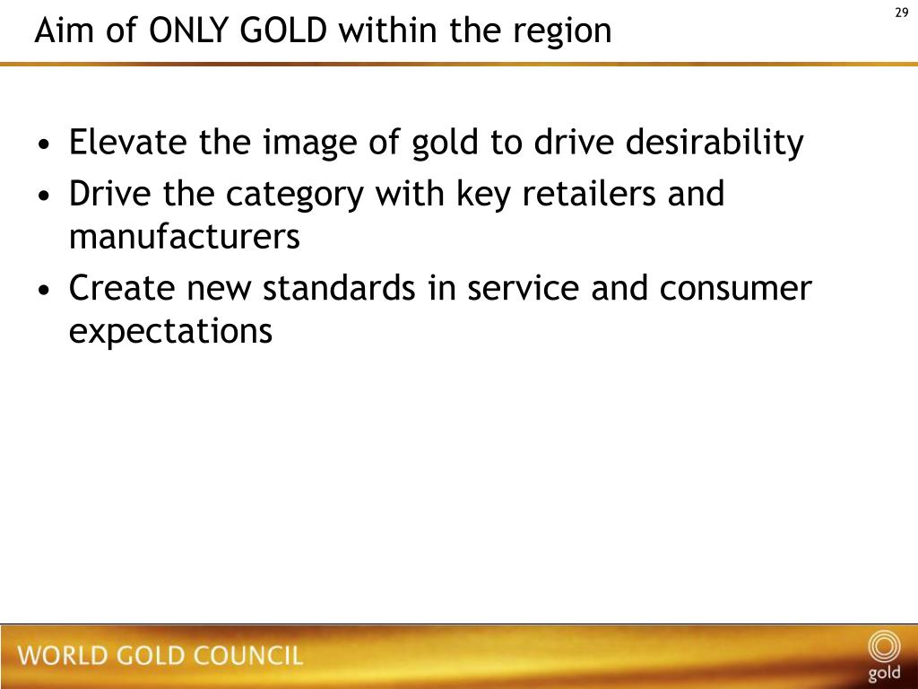 Aim of ONLY GOLD within the region