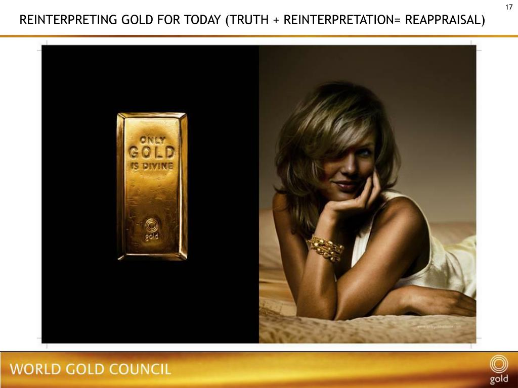 REINTERPRETING GOLD FOR TODAY (TRUTH + REINTERPRETATION= REAPPRAISAL)