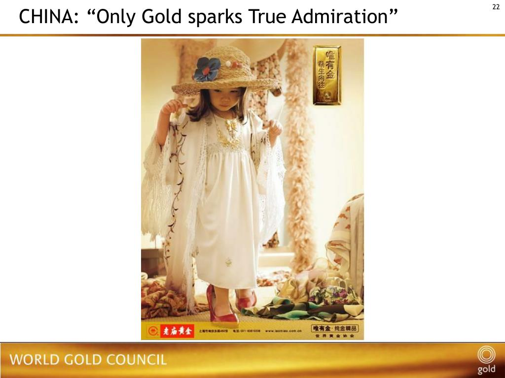 "CHINA: ""Only Gold sparks True Admiration"""