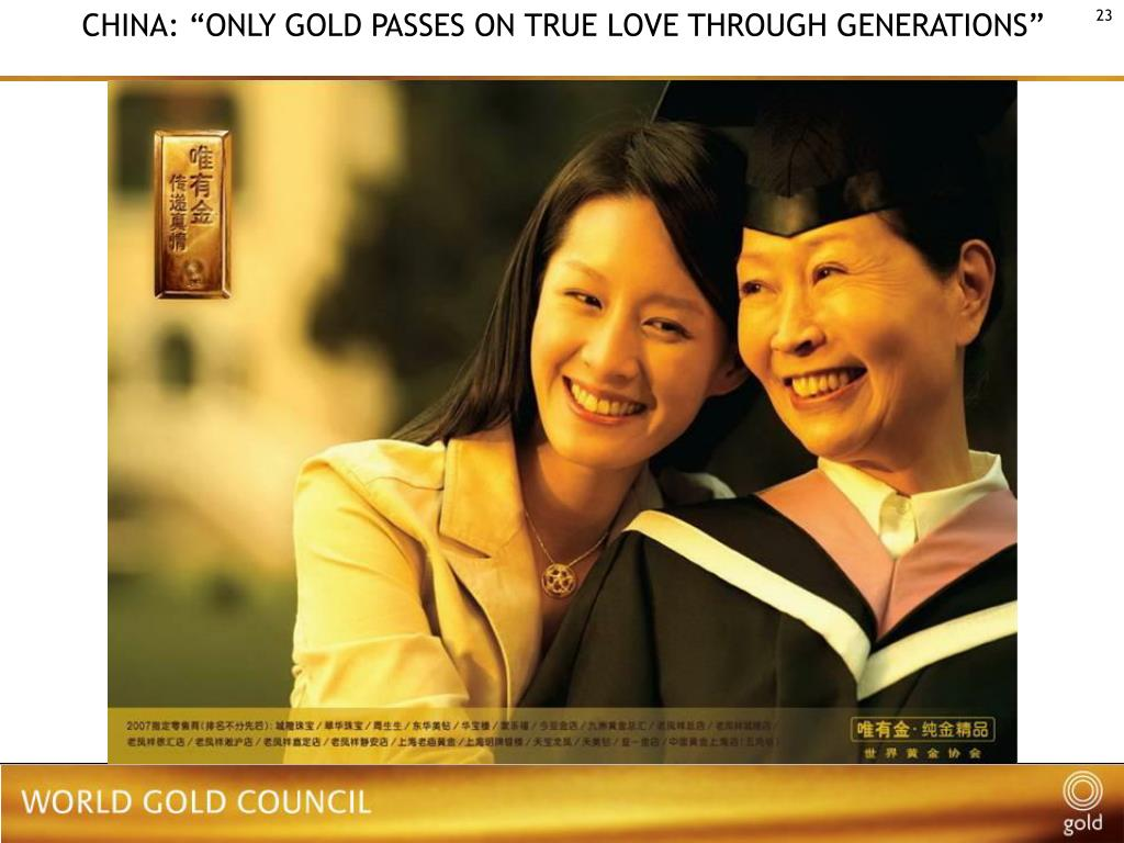 "CHINA: ""ONLY GOLD PASSES ON TRUE LOVE THROUGH GENERATIONS"""