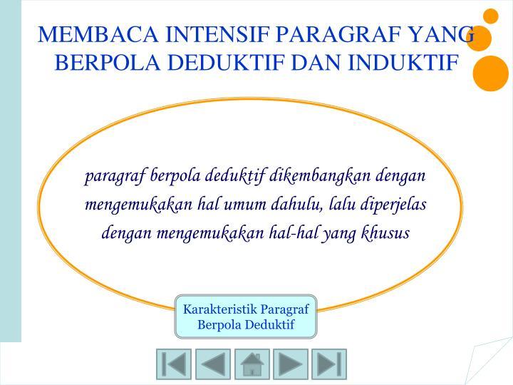 paragraf berpola deduktif dikembangkan dengan mengemukakan hal umum dahulu, lalu diperjelas dengan mengemukakan hal-hal yang khusus