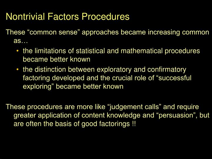 Nontrivial Factors Procedures