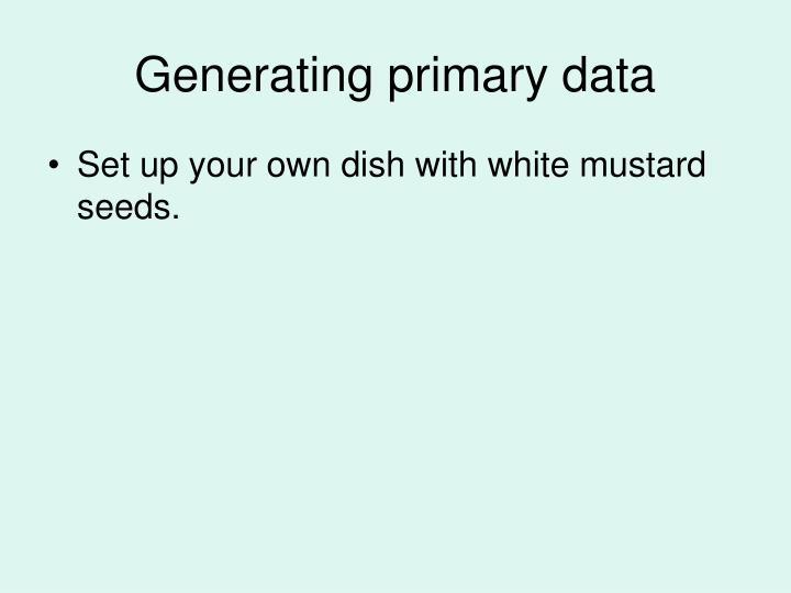 Generating primary data