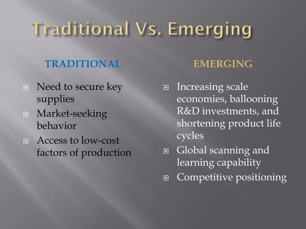 Traditional Vs. Emerging