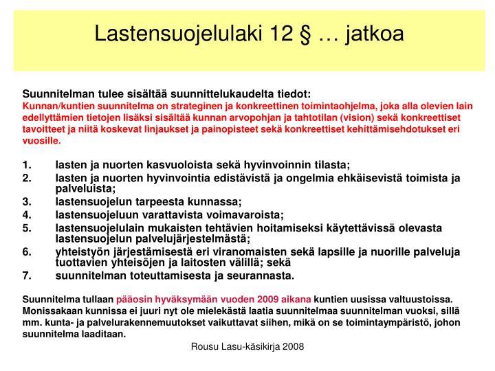 Lastensuojelulaki 12 § … jatkoa