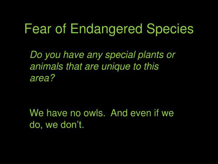 Fear of Endangered Species
