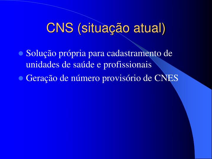 CNS (situação atual)