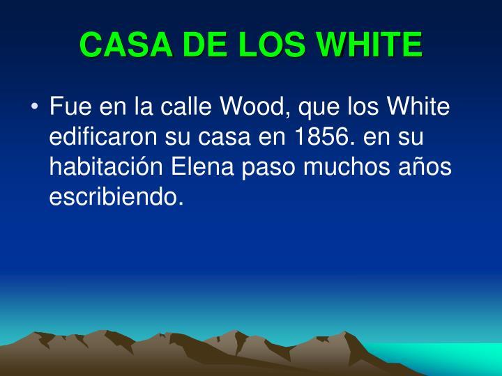 CASA DE LOS WHITE