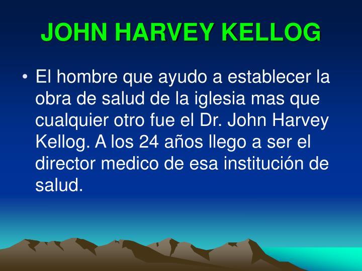 JOHN HARVEY KELLOG
